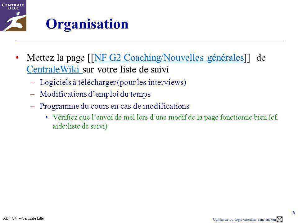 Organisation Mettez la page [[NF G2 Coaching/Nouvelles générales]] de CentraleWiki sur votre liste de suivi.